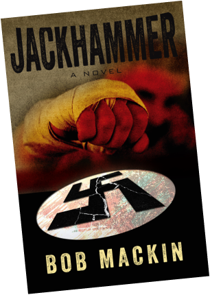 Jackhammer, a novel about espionage, love, betrayal, and redemption.